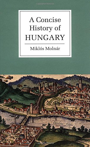 9780521661423: A Concise History of Hungary (Cambridge Concise Histories)