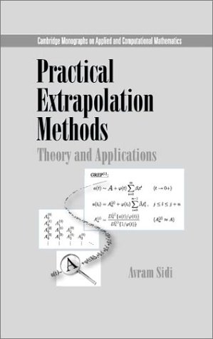 9780521661591: Practical Extrapolation Methods: Theory and Applications (Cambridge Monographs on Applied and Computational Mathematics)