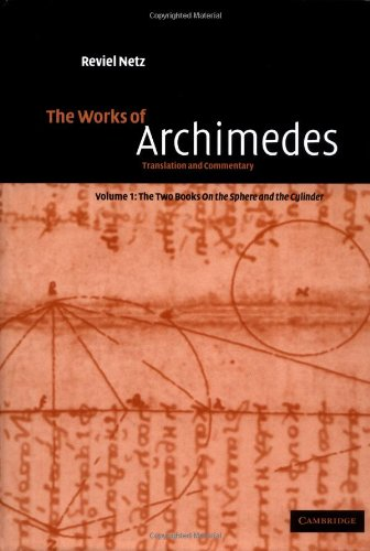 9780521661607: The Works of Archimedes: Volume 1, The Two Books On the Sphere and the Cylinder: Translation and Commentary