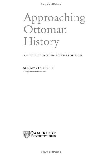 9780521661683: Approaching Ottoman History: An Introduction to the Sources
