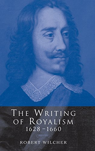 9780521661836: The Writing of Royalism 1628-1660