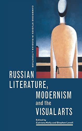 9780521661911: Russian Literature, Modernism and the Visual Arts (Cambridge Studies in Russian Literature)
