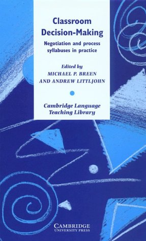 9780521661928: Classroom Decision-Making: Negotiation and Process Syllabuses in Practice (Cambridge Language Teaching Library)