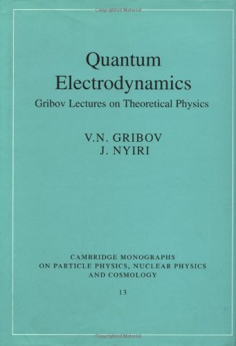 Quantum Electrodynamics: Gribov Lectures on Theoretical Physics: Nyiri, J., Gribov,