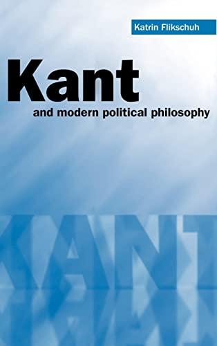 Kant and Modern Political Philosophy: Flikschuh, Katrin