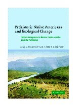 9780521662703: Prehistoric Native Americans and Ecological Change: Human Ecosystems in Eastern North America since the Pleistocene (Cambridge Studies in Ecology (Hardcover))