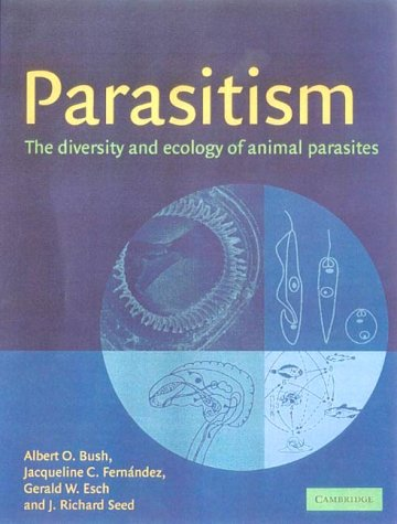 9780521662789: Parasitism: The Diversity and Ecology of Animal Parasites