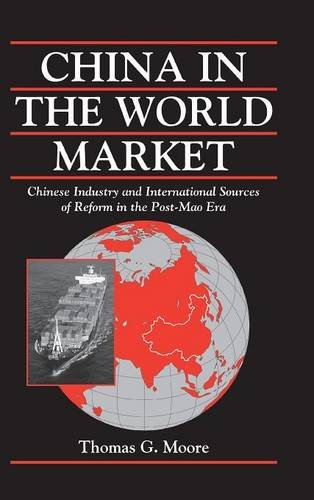 China in the World Market : Chinese Industry and International Sources of Reform in the Post-Mao Era