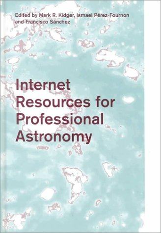 9780521663083: Internet Resources for Professional Astronomy: Proceedings of the IX Canary Islands Winter School of Astrophysics