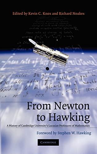 9780521663106: From Newton to Hawking: A History of Cambridge University's Lucasian Professors of Mathematics