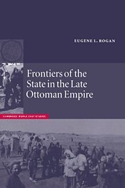 9780521663120: Frontiers of the State in the Late Ottoman Empire: Transjordan, 1850-1921 (Cambridge Middle East Studies)