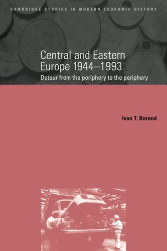 9780521663526: Central and Eastern Europe, 1944-1993: Detour from the Periphery to the Periphery (Cambridge Studies in Modern Economic History)