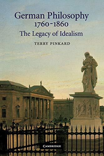 9780521663816: German Philosophy 1760-1860: The Legacy of Idealism