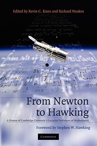 9780521663939: From Newton to Hawking: A History of Cambridge University's Lucasian Professors of Mathematics