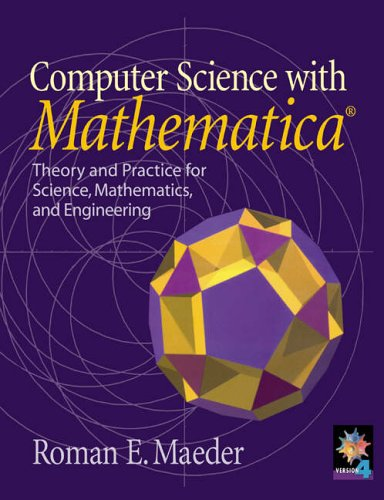 9780521663953: Computer Science with MATHEMATICA: Theory and Practice for Science, Mathematics, and Engineering