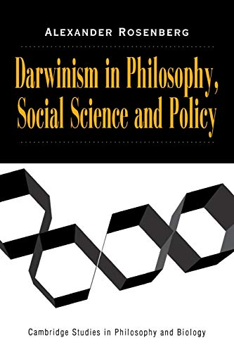 Darwinism in Philosophy, Social Science and Policy: Alexander Rosenberg