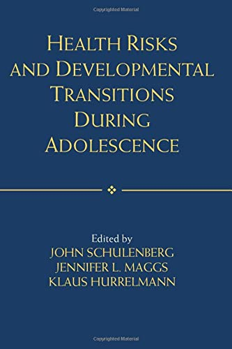 Health Risks and Developmental Transitions during Adolescence: Schulenberg, John [Editor];