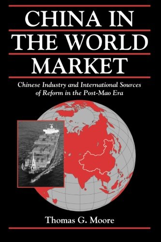 9780521664424: China in the World Market: Chinese Industry And International Sources Of Reform In The Post-Mao Era (Cambridge Modern China Series)