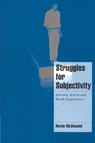 Struggles for Subjectivity: Identity, Action and Youth Experience: Kevin McDonald
