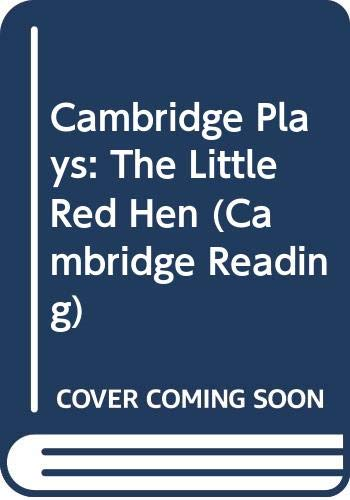 9780521664554: Cambridge Plays: The Little Red Hen: Becoming a Reader (Cambridge Reading)