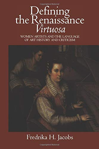 Defining the RenaissanceVituosa: Women Artists and the Language of Art History and Criticism