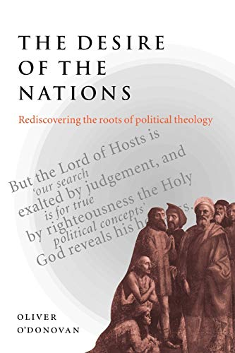 9780521665162: The Desire of the Nations: Rediscovering the Roots of Political Theology