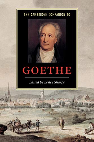 The Cambridge Companion to Goethe (Cambridge Companions