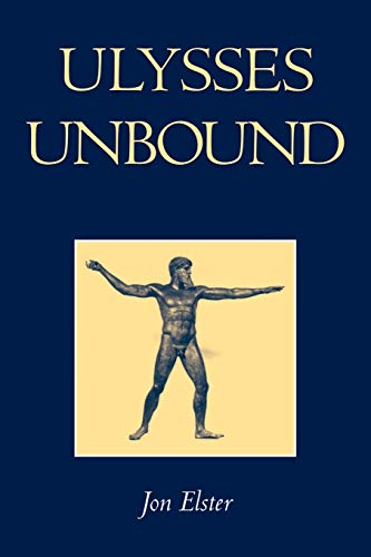9780521665612: Ulysses Unbound: Studies in Rationality, Precommitment, and Constraints