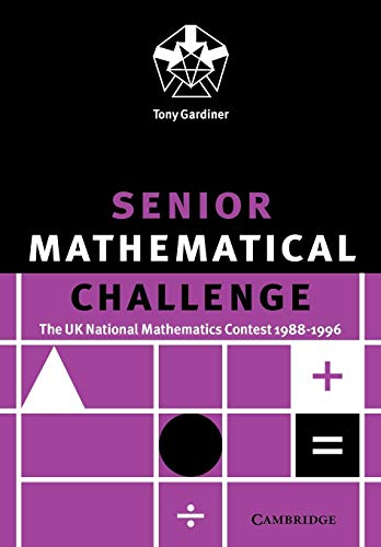9780521665674: Senior Mathematical Challenge: The UK National Mathematics Contest 1988 - 1996