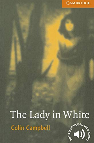 The Lady in White Level 4 Cambridge English Readers: Colin Campbell