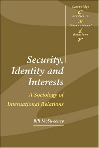 9780521666305: Security, Identity and Interests: A Sociology of International Relations