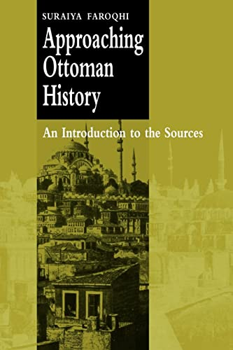 9780521666480: Approaching Ottoman History: An Introduction to the Sources