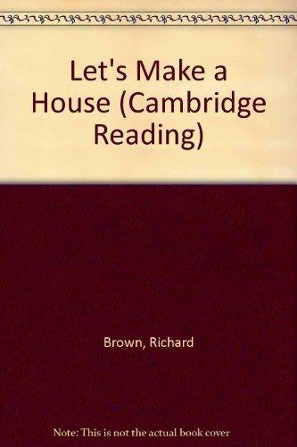 Let's Make a House: Richard Brown; Joan