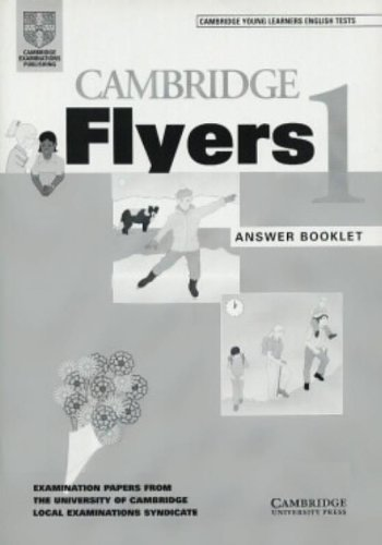 Cambridge Flyers 1 Answer booklet: Examination Papers from the University of Cambridge Local Examinations Syndicate (Cambridge Young Learners English Tests) (No. 1) (9780521667647) by University Of Cambridge Local Examinations Syndicate