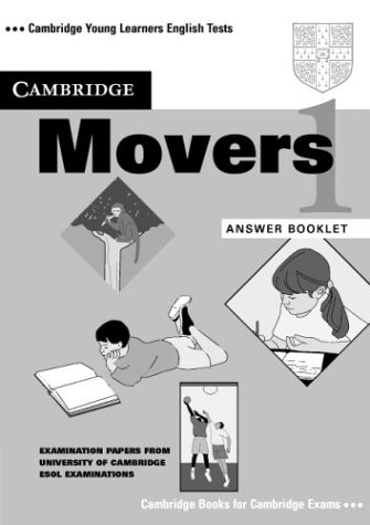 Cambridge Movers 1 Answer booklet: Examination Papers from the University of Cambridge Local Examinations Syndicate (Cambridge Young Learners English Tests) (No. 1) (9780521667654) by University Of Cambridge Local Examinations Syndicate