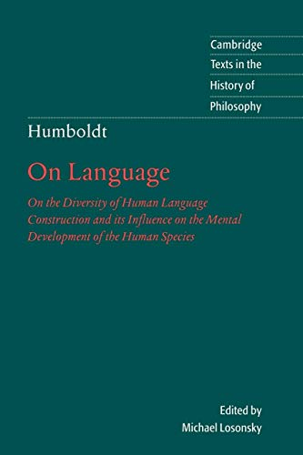 Humboldt: 'On Language': On the Diversity of: Wilhelm von Humboldt