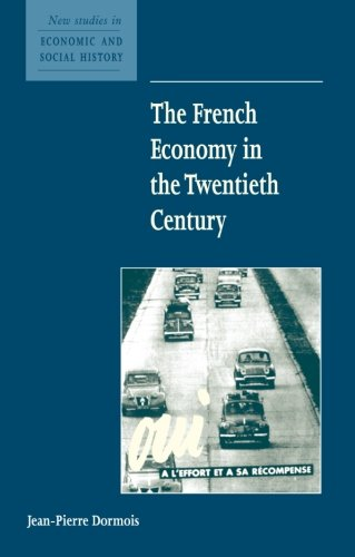 9780521667876: The French Economy in the Twentieth Century (New Studies in Economic and Social History)