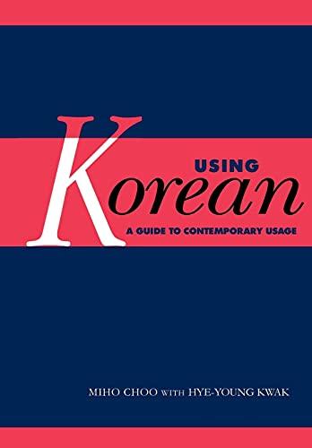 9780521667883: Using Korean: A Guide to Contemporary Usage