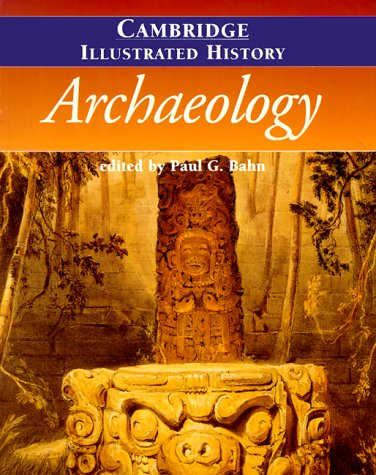 9780521669467: The Cambridge Illustrated History of Archaeology (Cambridge Illustrated Histories)