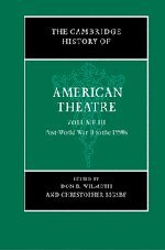 9780521669597: The Cambridge History of American Theatre: Volume 3