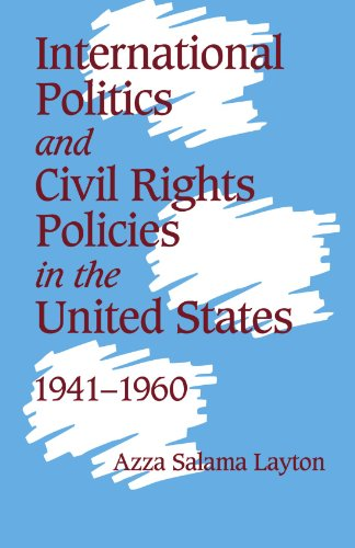 9780521669764: International Politics and Civil Rights Policies in the United States, 1941-1960