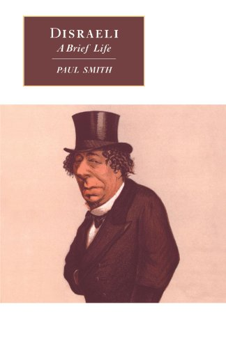 Disraeli: A Brief Life: Paul Smith