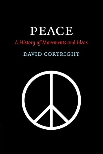 9780521670005: Peace: A History of Movements and Ideas
