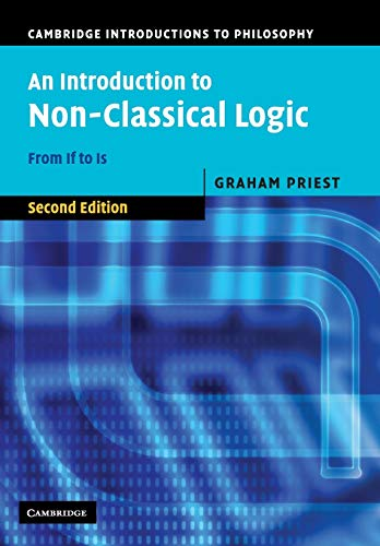 9780521670265: An Introduction to Non-Classical Logic 2nd Edition Paperback: From If to Is (Cambridge Introductions to Philosophy)