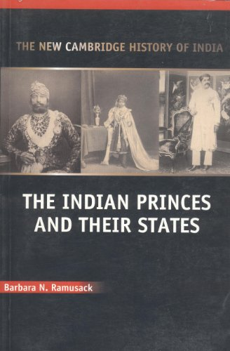 The Indian Princes and Their States: Barbara N. Ramusack