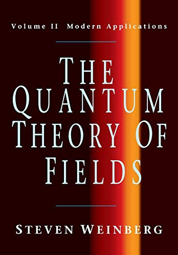 9780521670548: The Quantum Theory of Fields: Volume 2, Modern Applications Paperback: Modern Applications v. 2