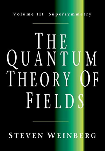 9780521670555: The Quantum Theory of Fields: Volume 3, Supersymmetry Paperback: Supersymmetry v. 3