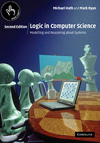 9780521670890: Logic in Computer Science : Modelling and Reasoning about Systems, 2nd Edition