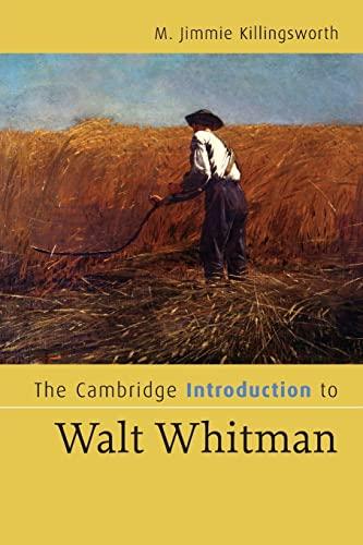 The Cambridge Introduction to Walt Whitman (Cambridge: M. Jimmie Killingsworth