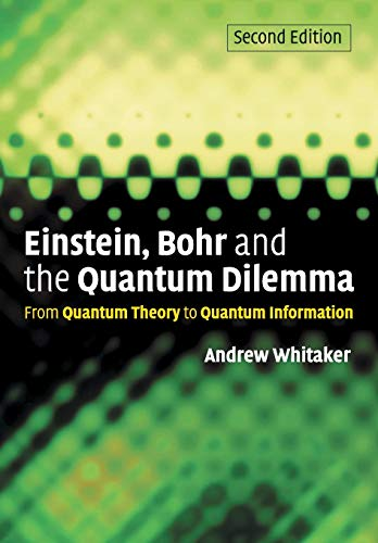 9780521671026: Einstein, Bohr and the Quantum Dilemma: From Quantum Theory to Quantum Information